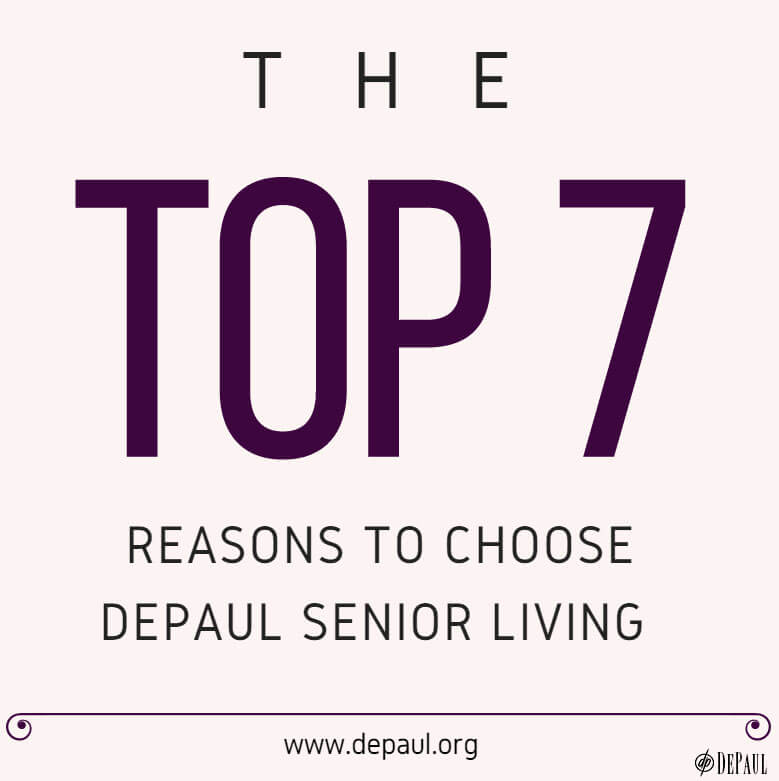 The Top 7 reasons to choose DePaul Senior Living graphic
