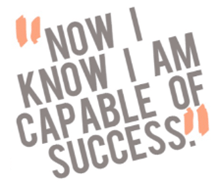 Now I know I am capable of success