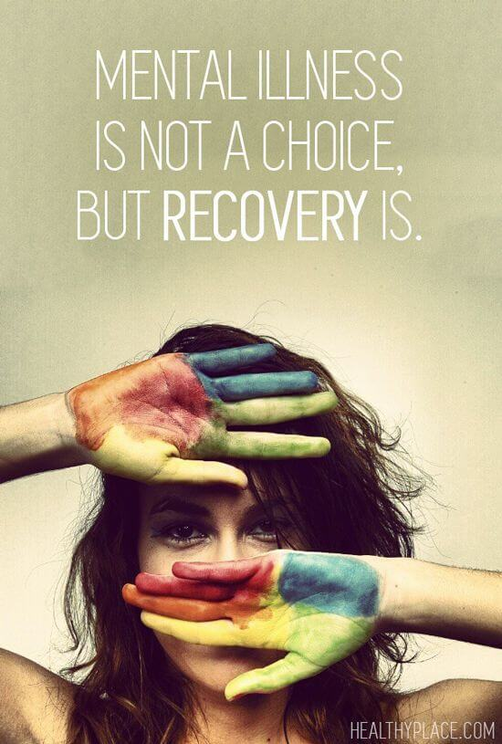 """Mental Illness is not a choice, but recovery is."" Graphic"